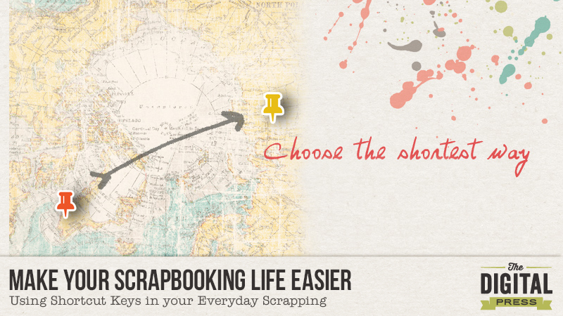 Make Your Scrapbooking Life Easier with Shortcut Keys