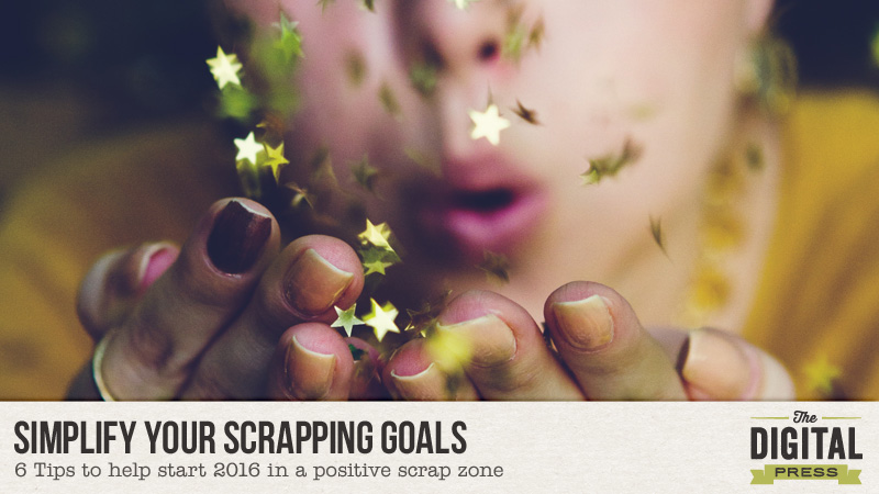 Simplify Your Scrapping Goals