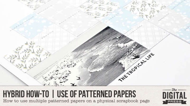 Use Multiple Patterned Papers on a Layout tutorial from The Digital Press